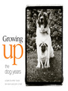 Growing Up (eBook): The Dog Years